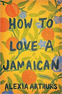 How to Love a Jamaican by Alexia Arthurs book cover