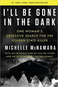 I'll Be Gone in the Dark by Michelle McNamara book cover