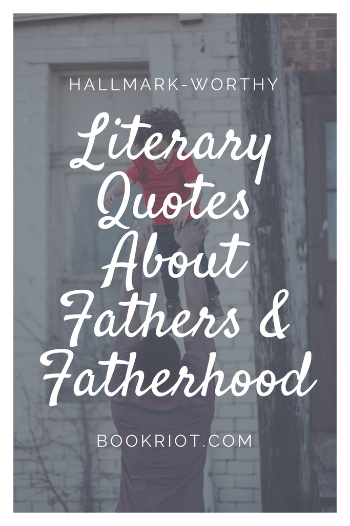 Quotes About Fatherhood For Your Father's Day Celebration And Cards Fascinating Fatherhood Quotes