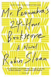 Mr Penumbras 24-Hour Bookstore by Robin Sloan
