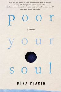Poor Your Soul by Mira Ptacin book cover