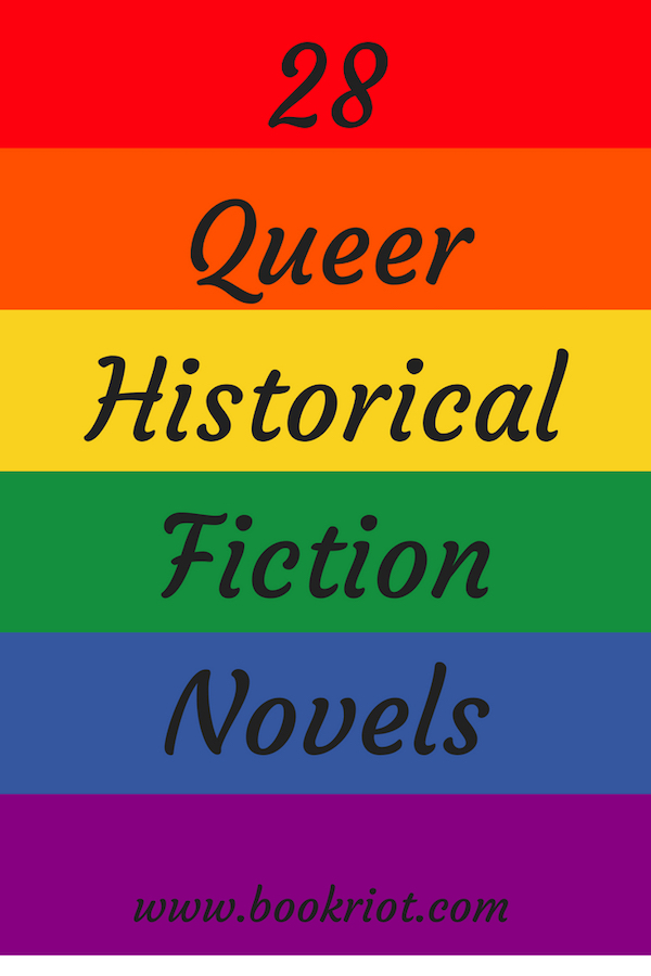 Queer Historical Fiction: 28 Excellent Reads for Pride Month