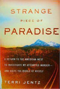 cover of Strange Piece of Paradise by Terri Jentz