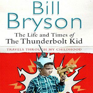 The Life and Times of The Thunderbolt Kid by Bill Bryson audiobook cover