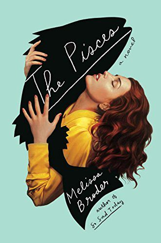 cover image of The Pisces by Melissa Broder