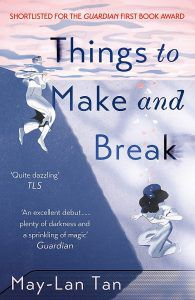 things to make and break by may lan tan british cover