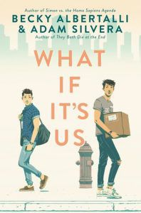 What If It's Us by Becky Albertalli and Adam Silvera (QPoC reads)