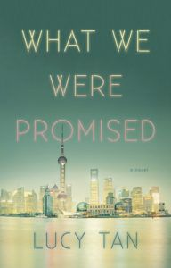 What We Were Promised by Lucy Tan book cover