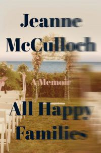 Cover of ALL HAPPY FAMILIES by Jeanne McCulloch
