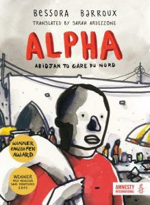 Cover of Alpha: Abidjan to Gare du Nord by Bessora and Barroux