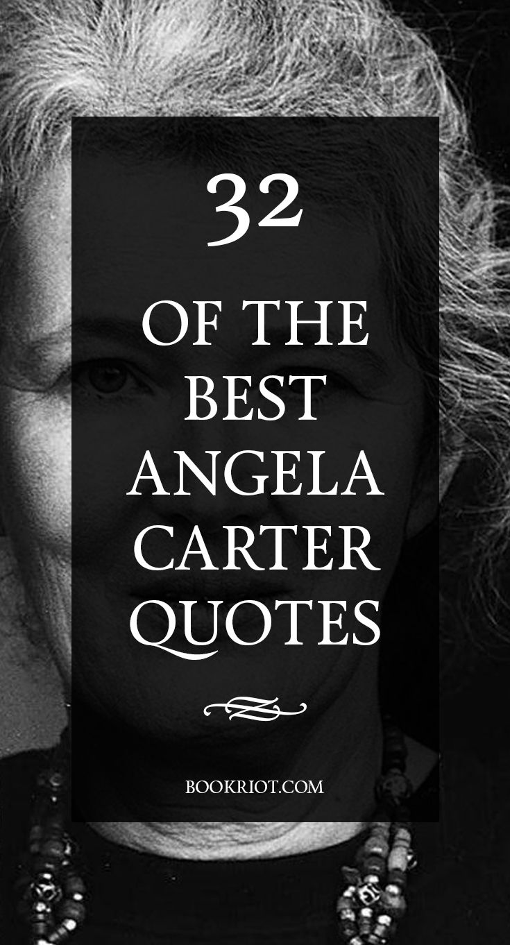 32 of the Best Angela Carter Quotes