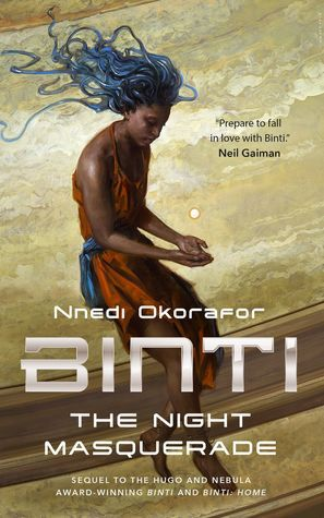 Binti: The Night Masquerade by Nnedi Okorafor - Book Cover