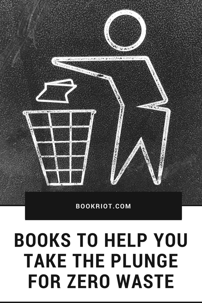 Books to help you take the plunge for zero waste