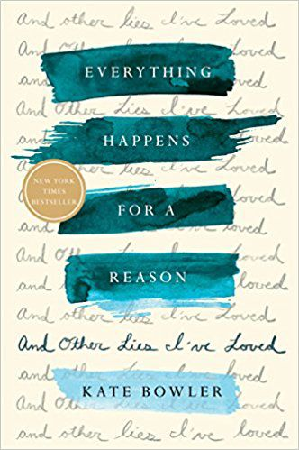 everything happens for a reason by kate bowler cover
