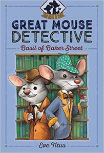 he Great Mouse Detective Series by Eve Titus, Illustrated by Paul Galdone