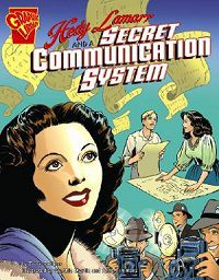 graphic novel on the history Hedy Lemarr, Hedy Lamarr and a Secret Communication System by Trina Robbins, Cynthia Martin, and Anne Timmons