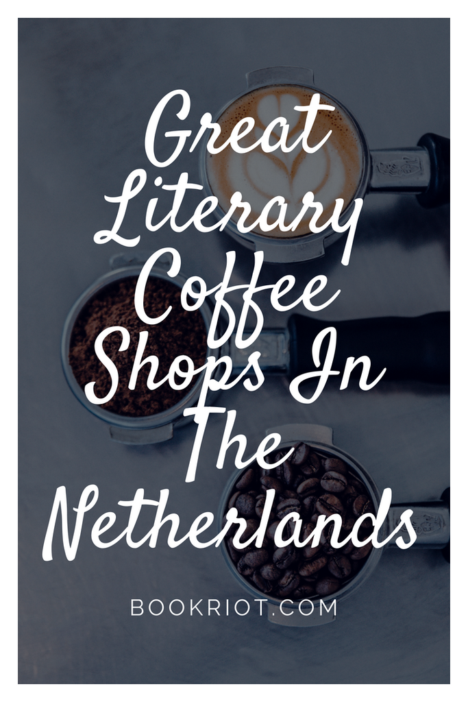 Literary coffee shops in The Netherlands
