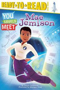 graphic novel about Mae Jemison astronaut, You Should Meet: Mae Jemison by Laurie Calkhoven and illustrated by Monique Dong