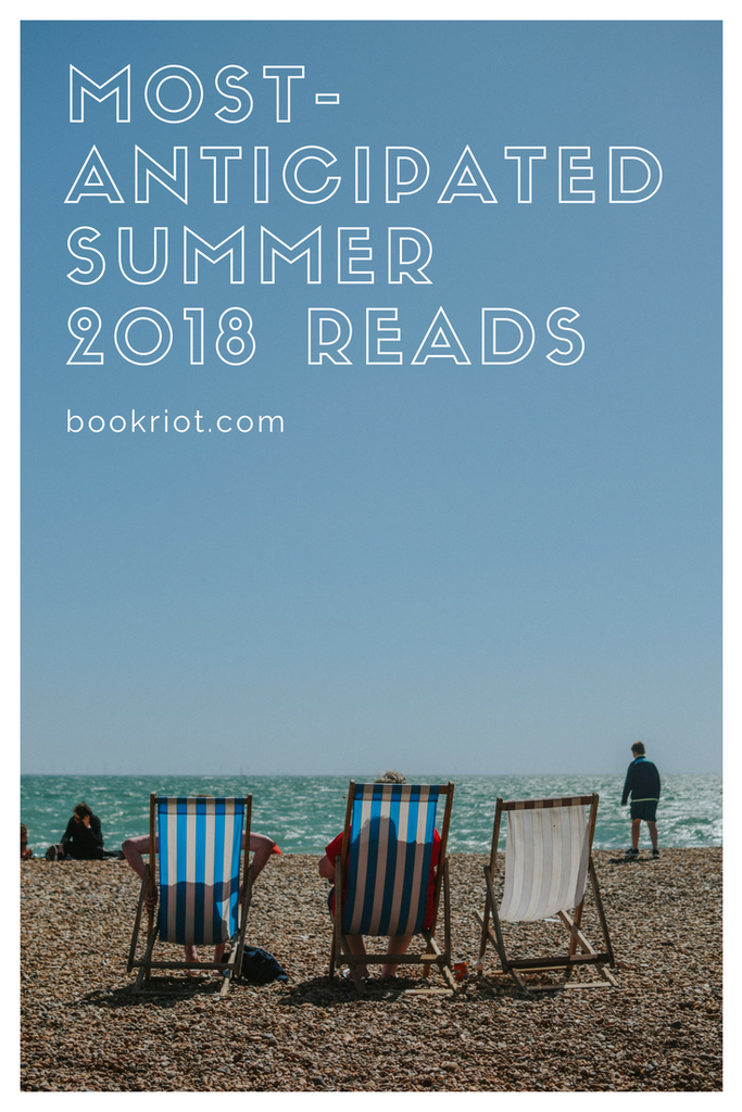 Most-Anticipated Summer 2018 Reads
