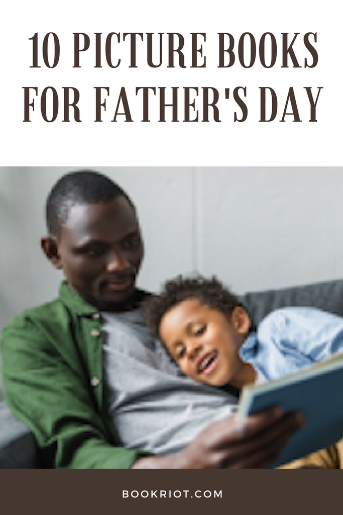 Dig into these great picture books for father's day