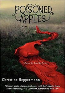 Poisoned Apples By Christine Heppermann Book Cover Poetry Books For Teens