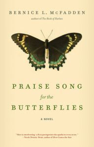 Praise Song for the Butterflies by Bernice L. McFadden cover