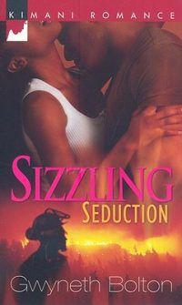 Sizzling Seduction by Gwyneth Bolton