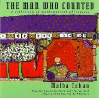 The Man Who Counted: A Collection of Mathematical Adventures by Malba Tahan