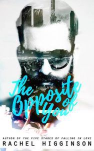 The Opposite of You by Rachel Higginson cover