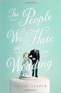 the people we hate at weddings by grant ginder