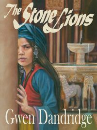The Stone Lions by Gwen Dandridge