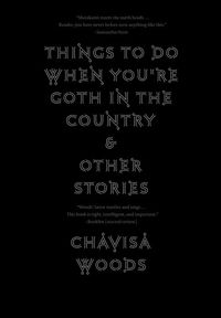 Things to Do When You're Goth in the Country by Chavisa Woods cover