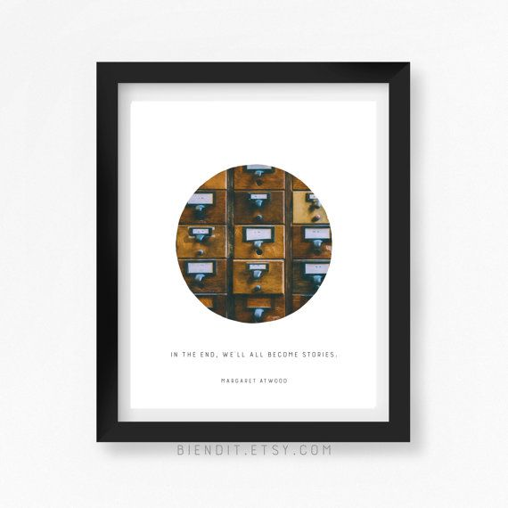 """""""In the end, we all become stories"""" Margaret Atwood book wall art quote"""