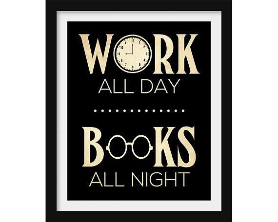 """""""Work all day. Books all night"""" book wall art"""