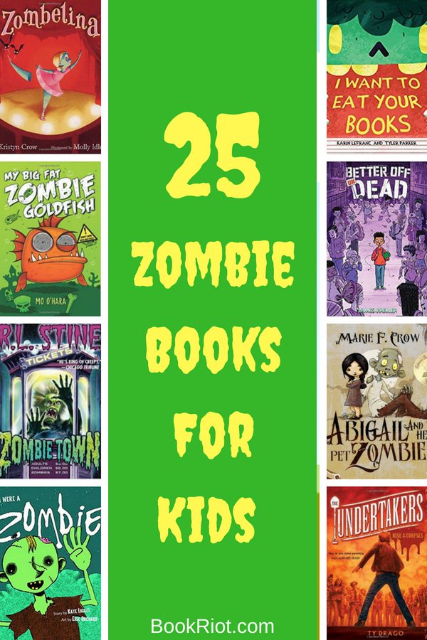 25 Fun And Frightening Zombie Books For Kids Bookriot Com