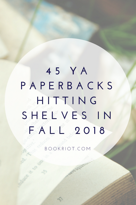 45 New YA Paperbacks For Fall Reading