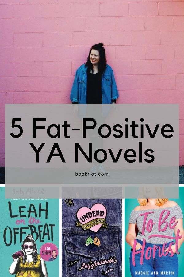 5 Fat-Positive YA Novels | bookriot.com