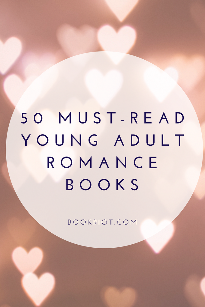50 Must-Read Young Adult Romance Books | Book Riot