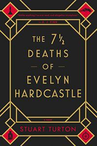 The 7 1/2 Deaths of Evelyn Hardcastle by Stuart Turnton