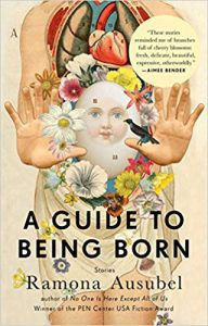 A Guide to Being Born  Ramona Ausubel magical realism short stories