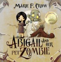 Abigail and Her Pet Zombie Marie F Crow Cover