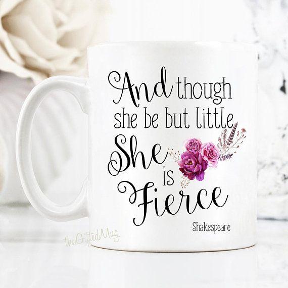 And Though She Be But Little She Is Fierce Mug - theGiftedMug