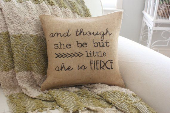 And Though She Be But Little Toss Pillow