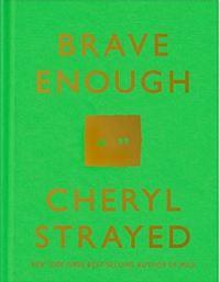 Brave Enough Cheryl Strayed cover