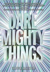 Dare Mighty Things book cover