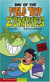 Day of the Field Trip Zombies Scott Nickel Cover