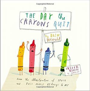 The Day the Crayons Quit by Drew Daywalt and Oliver Jeffers