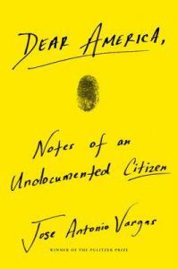 Dear America Notes from an Undocumented Citizen