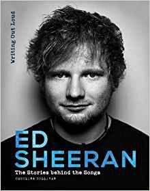 Ed Sheeran: Writing Out Loud by Caroline Sullivan