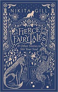 Fierce Fairytales: POEMS AND STORIES TO STIR YOUR SOUL by Nikita Gill